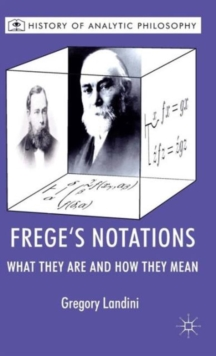Frege's Notations : What They are and How They Mean, Hardback Book