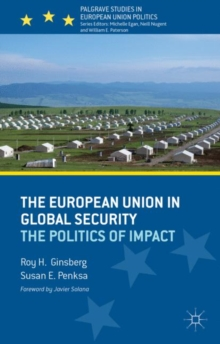 The European Union in Global Security : The Politics of Impact, Hardback Book