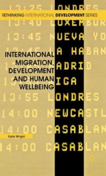 International Migration, Development and Human Wellbeing, Hardback Book