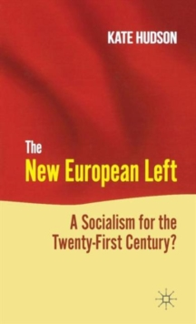 The New European Left : A Socialism for the Twenty-First Century?, Hardback Book