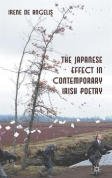 The Japanese Effect in Contemporary Irish Poetry, Hardback Book