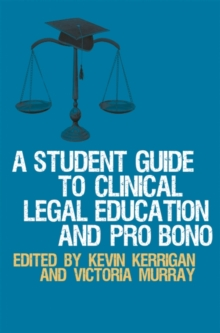 A Student Guide to Clinical Legal Education and Pro Bono, Paperback Book