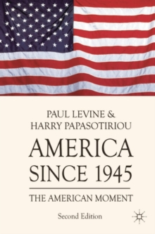 America since 1945 : The American Moment, Paperback / softback Book