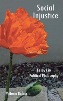 Social Injustice : Essays in Political Philosophy, Hardback Book