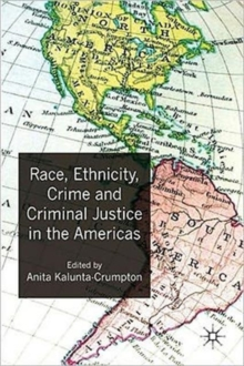 Race, Ethnicity, Crime and Criminal Justice in the Americas, Hardback Book