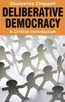 Deliberative Democracy : A Critical Introduction, Paperback / softback Book