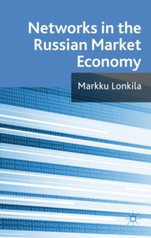 Networks in the Russian Market Economy, Hardback Book
