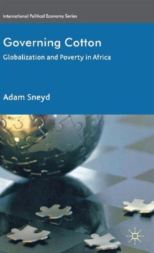 Governing Cotton : Globalization and Poverty in Africa, Hardback Book