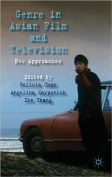 Genre in Asian Film and Television : New Approaches, Hardback Book