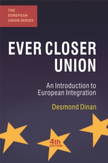 Ever Closer Union : An Introduction to European Integration, Paperback / softback Book