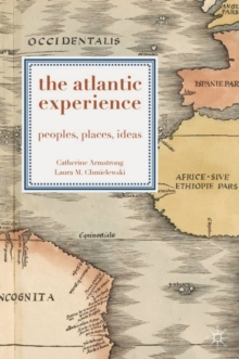 The Atlantic Experience : Peoples, Places, Ideas, Paperback / softback Book