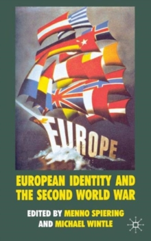 European Identity and the Second World War, Hardback Book