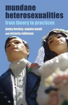 Mundane Heterosexualities : From Theory to Practices, Paperback / softback Book