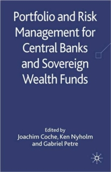 Portfolio and Risk Management for Central Banks and Sovereign Wealth Funds, Hardback Book