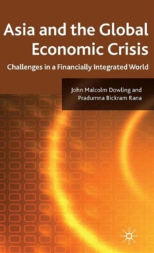 Asia and the Global Economic Crisis : Challenges in a Financially Integrated World, Hardback Book