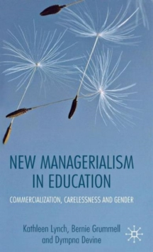 New Managerialism in Education : Commercialization, Carelessness and Gender, Hardback Book