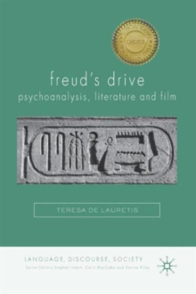 Freud's Drive: Psychoanalysis, Literature and Film : Psychoanalysis, Literature and Film, Paperback / softback Book