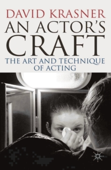 An Actor's Craft : The Art and Technique of Acting, Paperback / softback Book