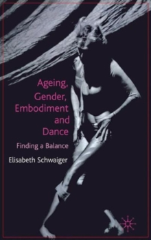 Ageing, Gender, Embodiment and Dance : Finding a Balance, Hardback Book