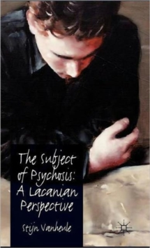 The Subject of Psychosis: A Lacanian Perspective, Hardback Book
