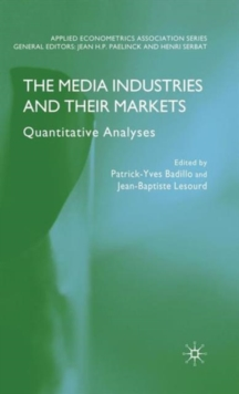 The Media Industries and Their Markets : Quantitative Analyses, Hardback Book