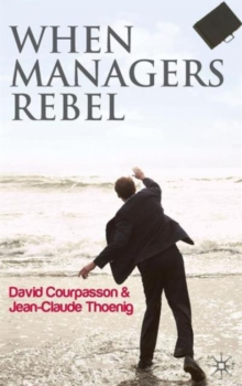 When Managers Rebel, Hardback Book