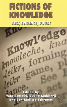 Fictions of Knowledge : Fact, Evidence, Doubt, Hardback Book