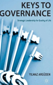 Keys to Governance : Strategic Leadership for Quality of Life, Hardback Book