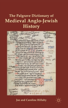 The Palgrave Dictionary of Medieval Anglo-Jewish History, Hardback Book