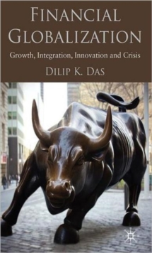Financial Globalization : Growth, Integration, Innovation and Crisis, Hardback Book