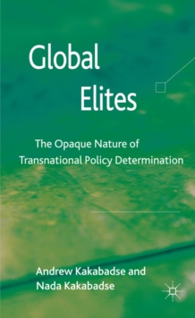 Global Elites : The Opaque Nature of Transnational Policy Determination, Hardback Book