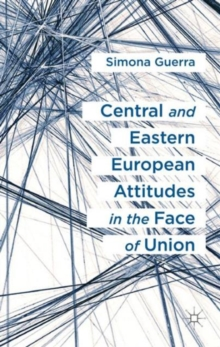 Central and Eastern European Attitudes in the Face of Union, Hardback Book