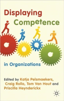 Displaying Competence in Organizations : Discourse Perspectives, Hardback Book