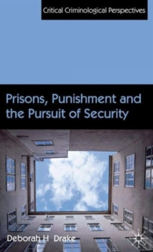 Prisons, Punishment and the Pursuit of Security, Hardback Book