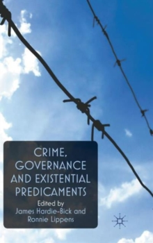 Crime, Governance and Existential Predicaments, Hardback Book
