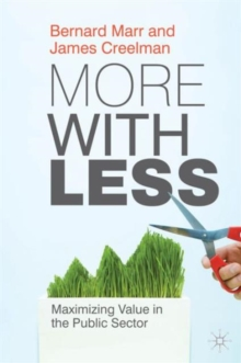 More with Less : Maximizing Value in the Public Sector, Hardback Book