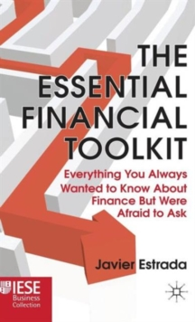 The Essential Financial Toolkit : Everything You Always Wanted To Know About Finance But Were Afraid To Ask, Hardback Book