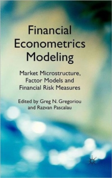 Financial Econometrics Modeling: Market Microstructure, Factor Models and Financial Risk Measures, Hardback Book