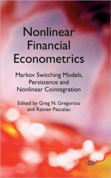 Nonlinear Financial Econometrics: Markov Switching Models, Persistence and Nonlinear Cointegration, Hardback Book