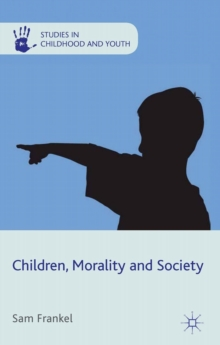Children, Morality and Society, Hardback Book