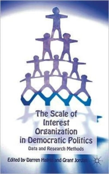 The Scale of Interest Organization in Democratic Politics : Data and Research Methods, Hardback Book