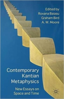 Contemporary Kantian Metaphysics : New Essays on Space and Time, Hardback Book