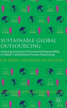 Sustainable Global Outsourcing : Achieving Social and Environmental Responsibility in Global it and Business Process Outsourcing, Hardback Book
