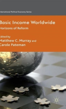 Basic Income Worldwide : Horizons of Reform, Hardback Book
