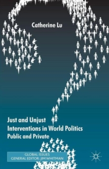 Just and Unjust Interventions in World Politics : Public and Private, Paperback / softback Book