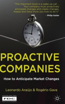Proactive Companies : How to Anticipate Market Changes, Hardback Book