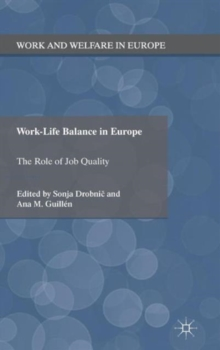 Work-Life Balance in Europe : The Role of Job Quality, Hardback Book