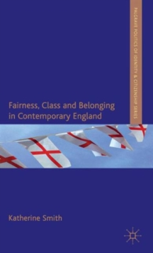 Fairness, Class and Belonging in Contemporary England, Hardback Book