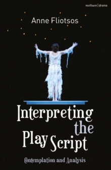 Interpreting the Play Script : Contemplation and Analysis, Paperback / softback Book