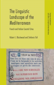 The Linguistic Landscape of the Mediterranean : French and Italian Coastal Cities, Hardback Book
